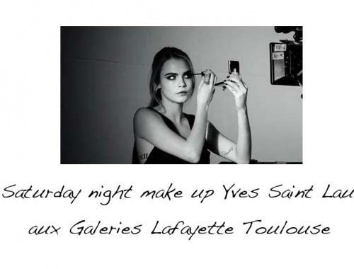 Les Saturday night make up Yves Saint Laurent aux Galeries Lafayette Toulouse - Photo à la Une - Charonbelli's blog beauté